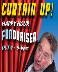 poster for Curtain Up Happy Hour Fundraiser !